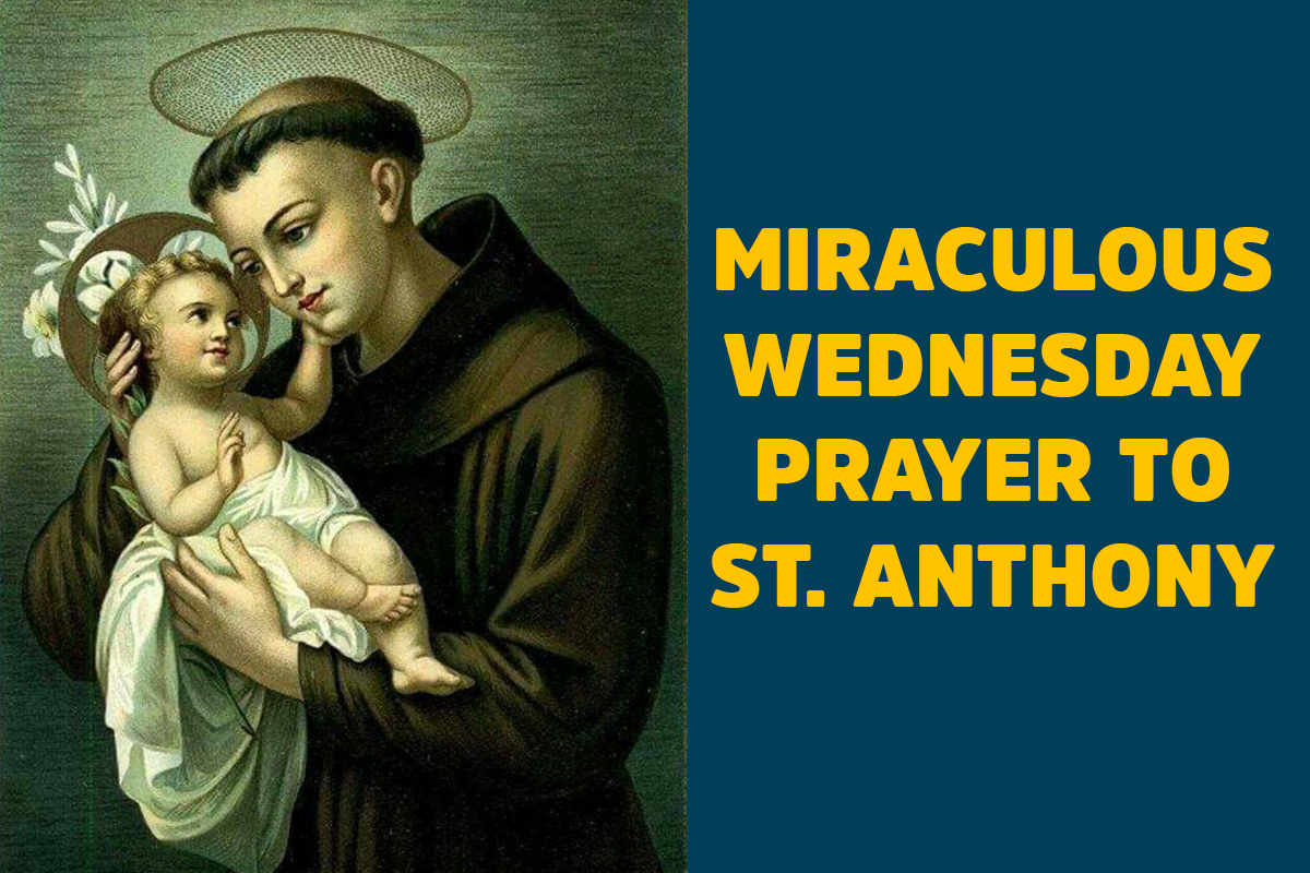Powerful And Unfailing Wednesday Miracle Prayer to St. Anthony – Performer of Miracles