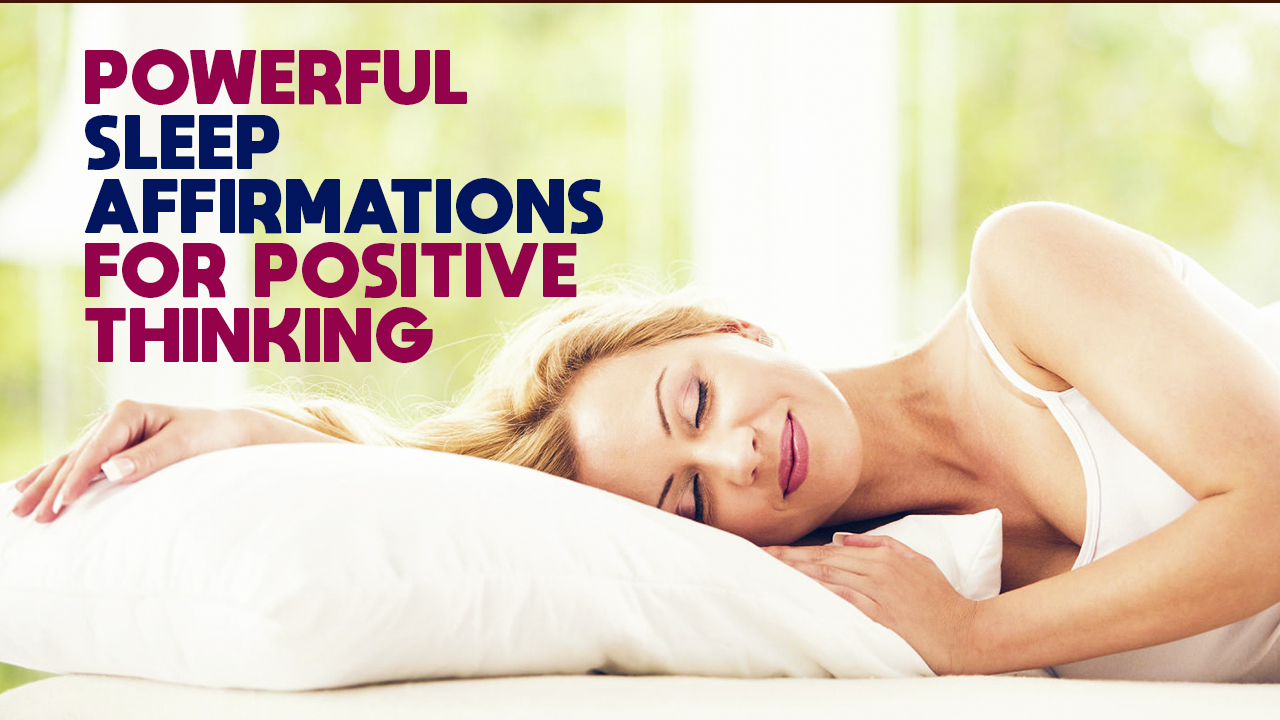 Sleep affirmations for positive thinking